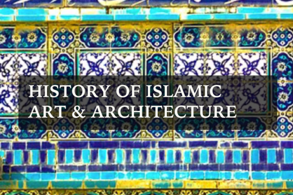 History of Islamic Art & Architecture lecture series image